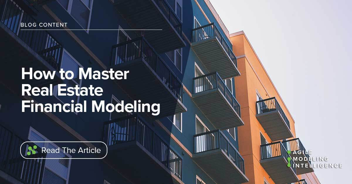 how to master real estate financial modeling