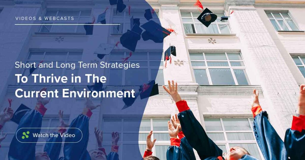 Short and Long Term Strategies to Thrive in the Current Environment