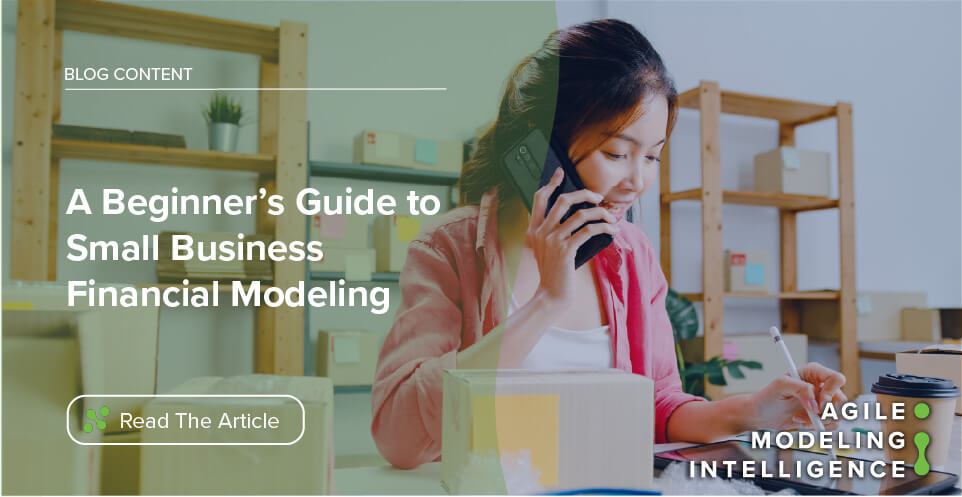 A Beginner's Guide to Small Business Financial Modeling
