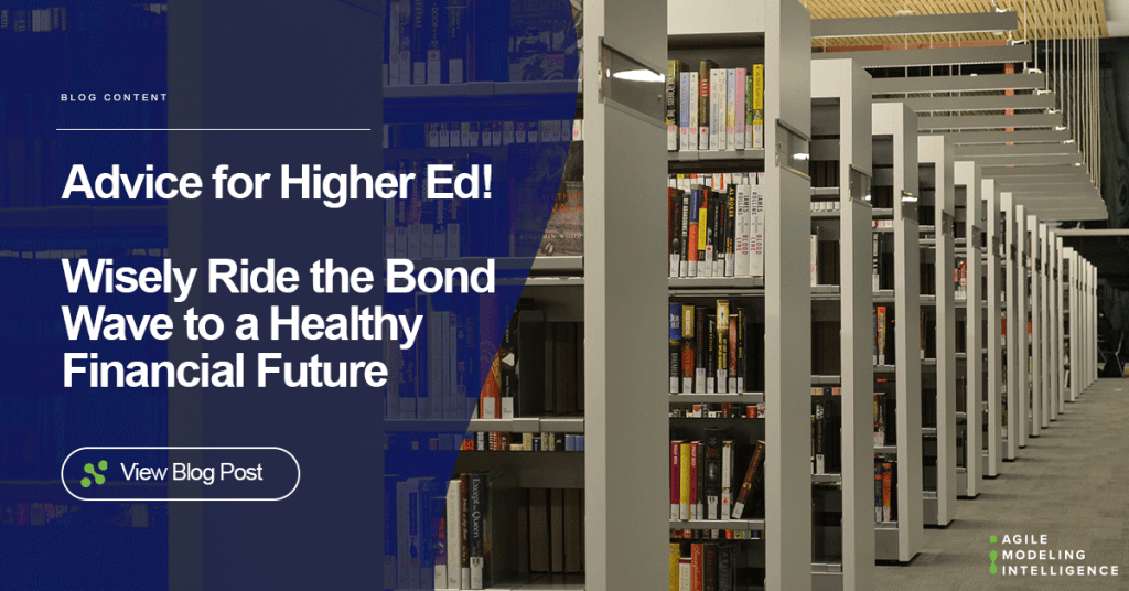 Advice for Higher Ed! Wisely Ride the Bond Wave to a Healthy Financial Future